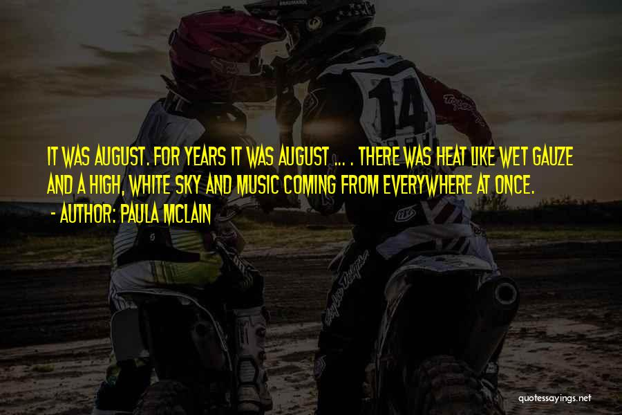 August Heat Quotes By Paula McLain