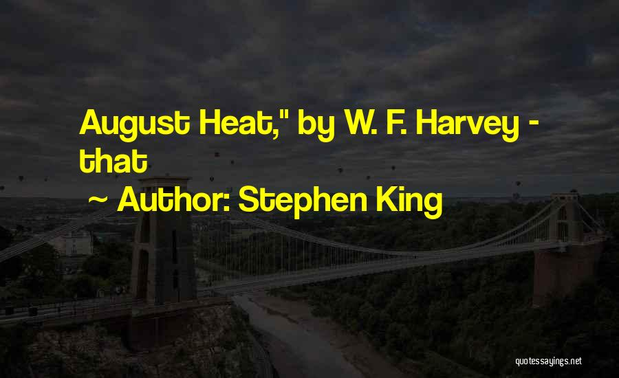 August Heat Quotes By Stephen King