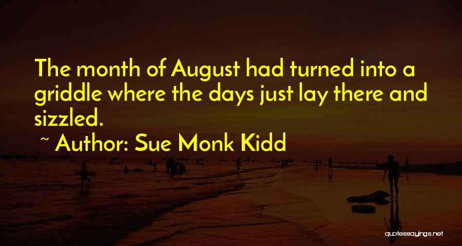 August Heat Quotes By Sue Monk Kidd