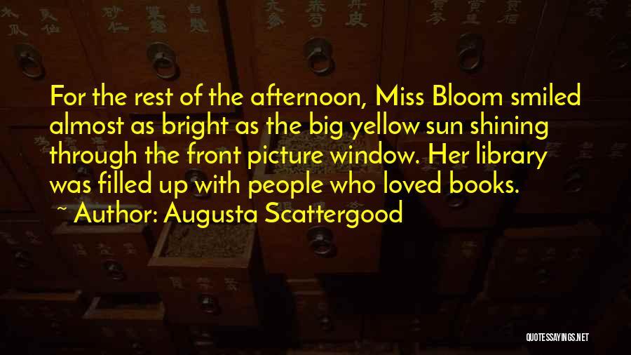 Augusta Scattergood Quotes 1386812