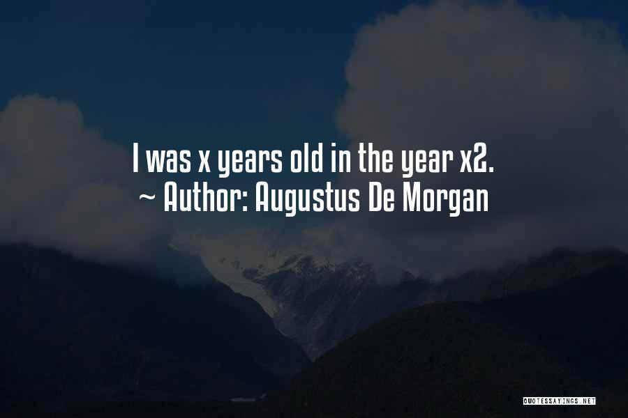 Augustus De Morgan Quotes 1611067