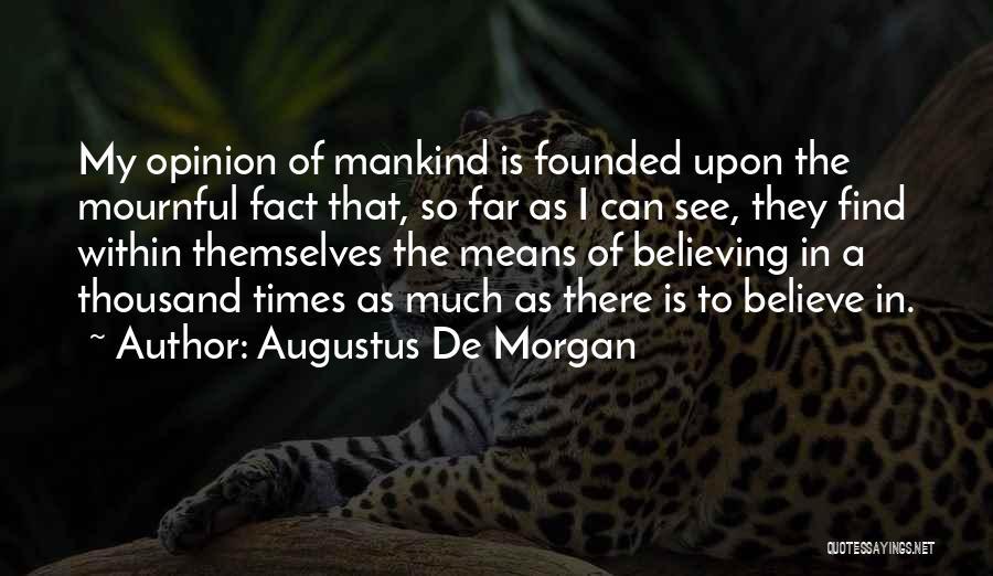 Augustus De Morgan Quotes 1775249