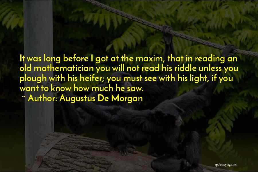 Augustus De Morgan Quotes 1966540