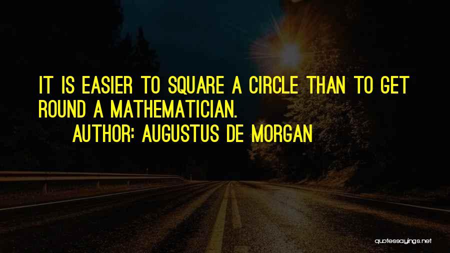 Augustus De Morgan Quotes 269862