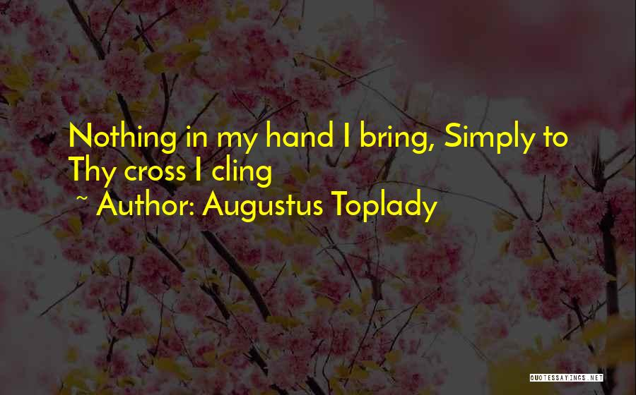 Augustus Toplady Quotes 1955132