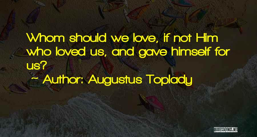 Augustus Toplady Quotes 2230478
