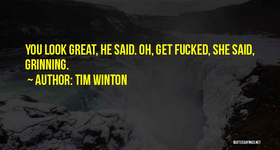 Aussie Humour Quotes By Tim Winton