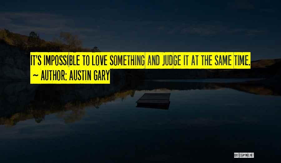 Austin Gary Quotes 1990321