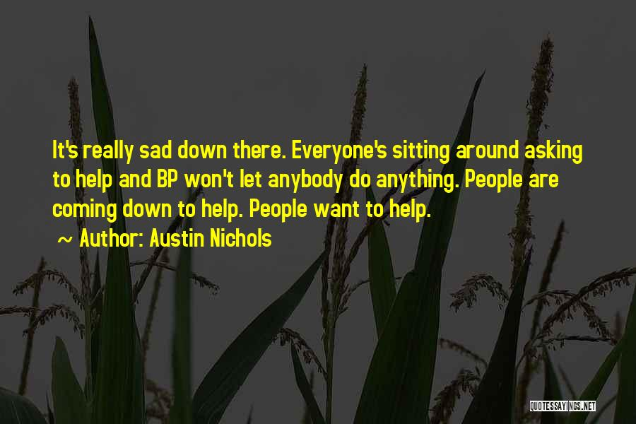 Austin Nichols Quotes 1097206