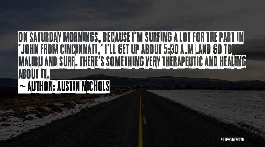 Austin Nichols Quotes 412851