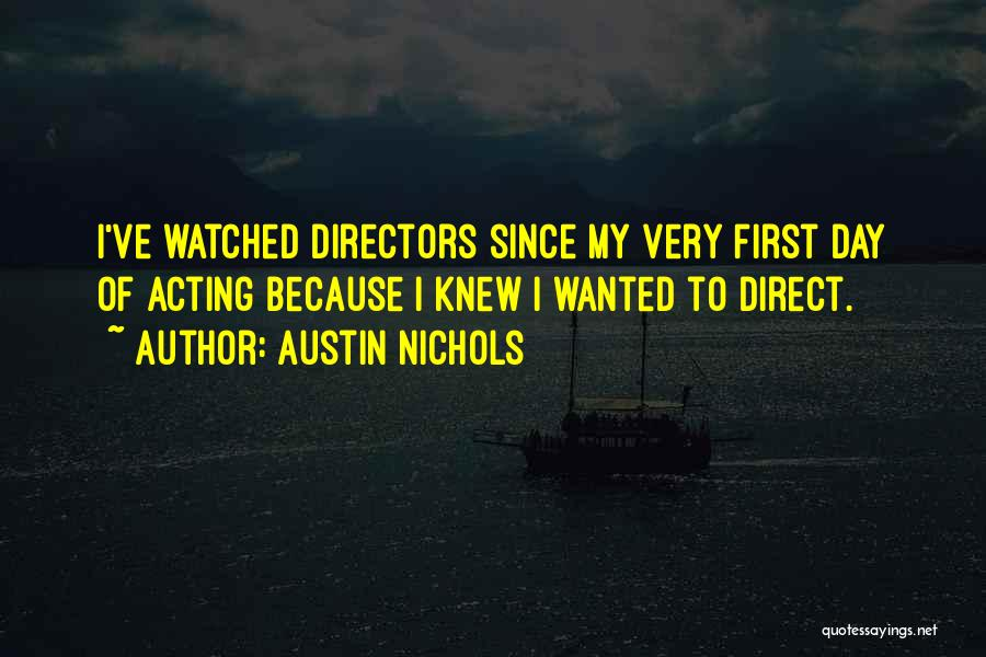 Austin Nichols Quotes 724880
