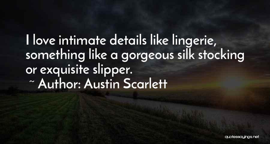 Austin Scarlett Quotes 741422