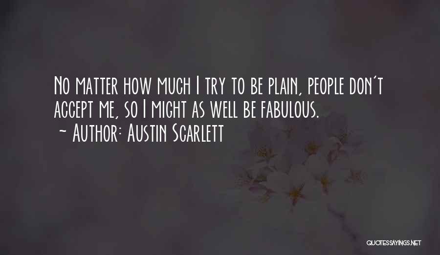 Austin Scarlett Quotes 744642