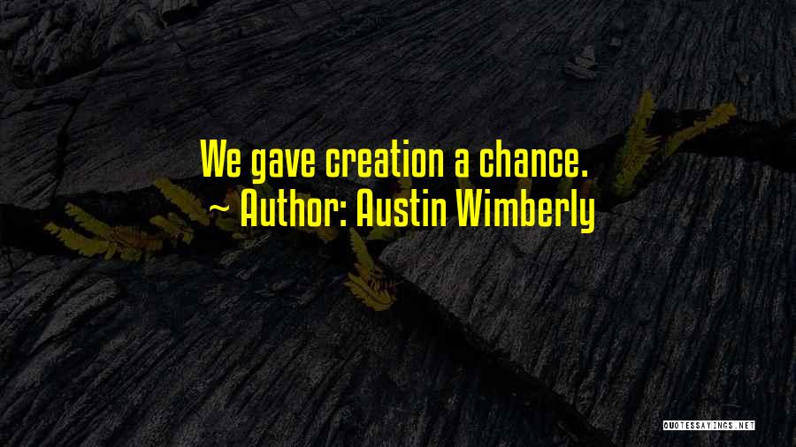 Austin Wimberly Quotes 1851750