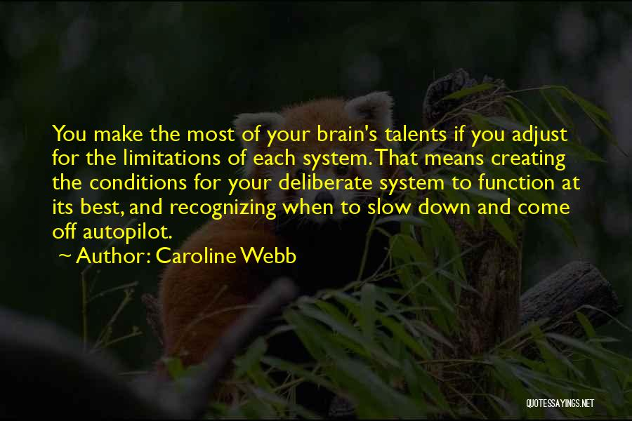 Autopilot Quotes By Caroline Webb