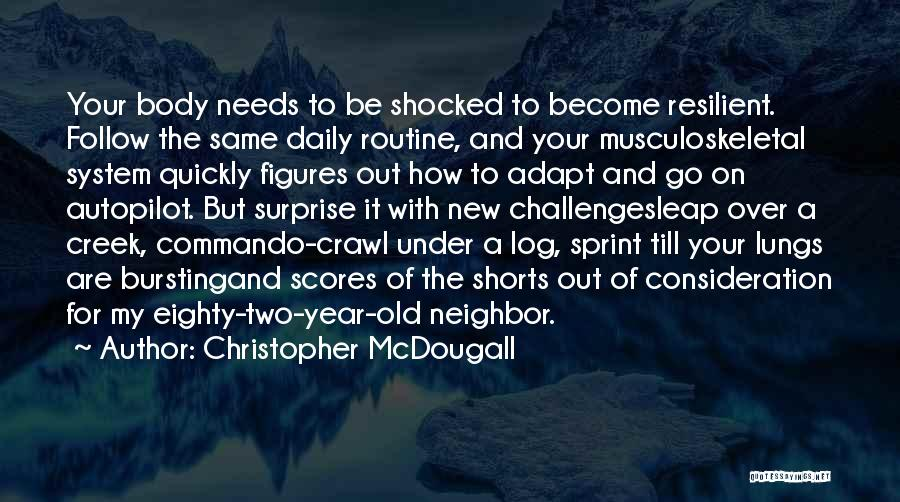 Autopilot Quotes By Christopher McDougall