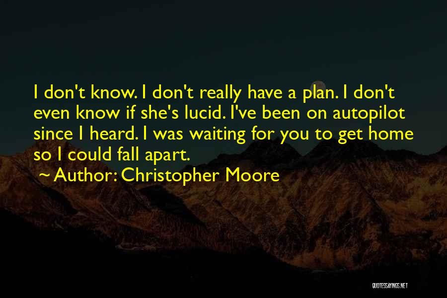 Autopilot Quotes By Christopher Moore