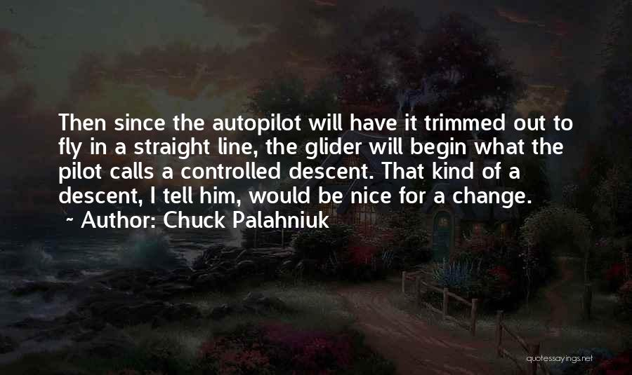 Autopilot Quotes By Chuck Palahniuk