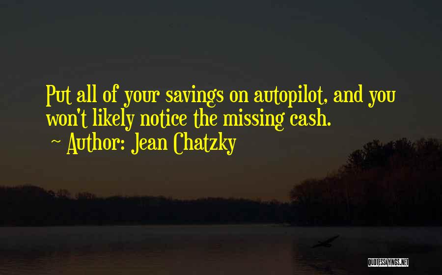 Autopilot Quotes By Jean Chatzky