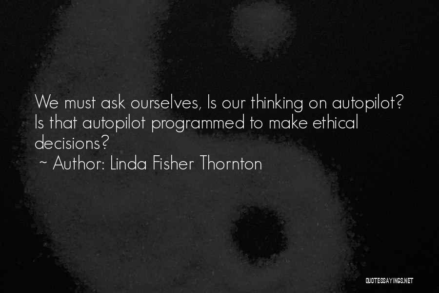 Autopilot Quotes By Linda Fisher Thornton