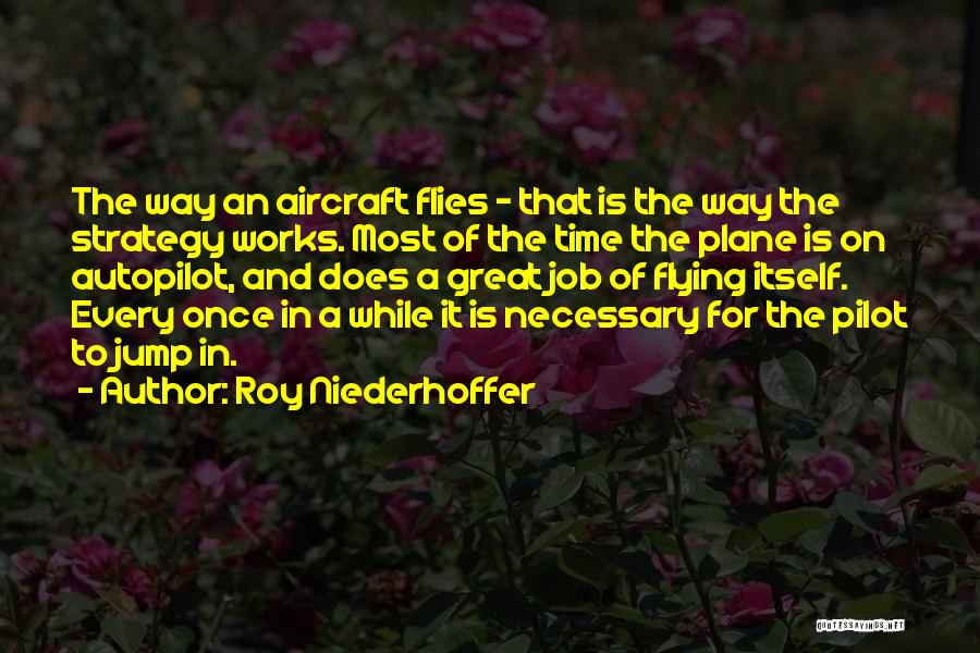 Autopilot Quotes By Roy Niederhoffer