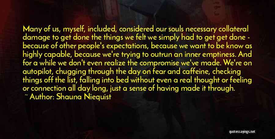 Autopilot Quotes By Shauna Niequist