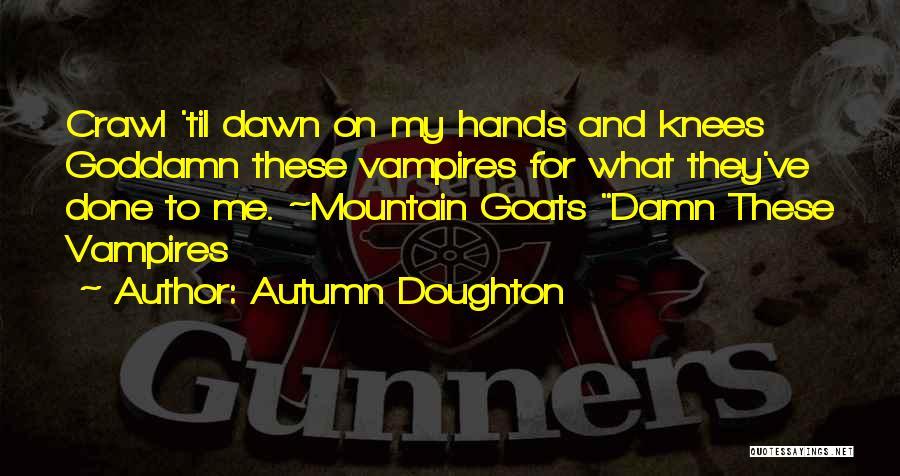 Autumn Doughton Quotes 1096673