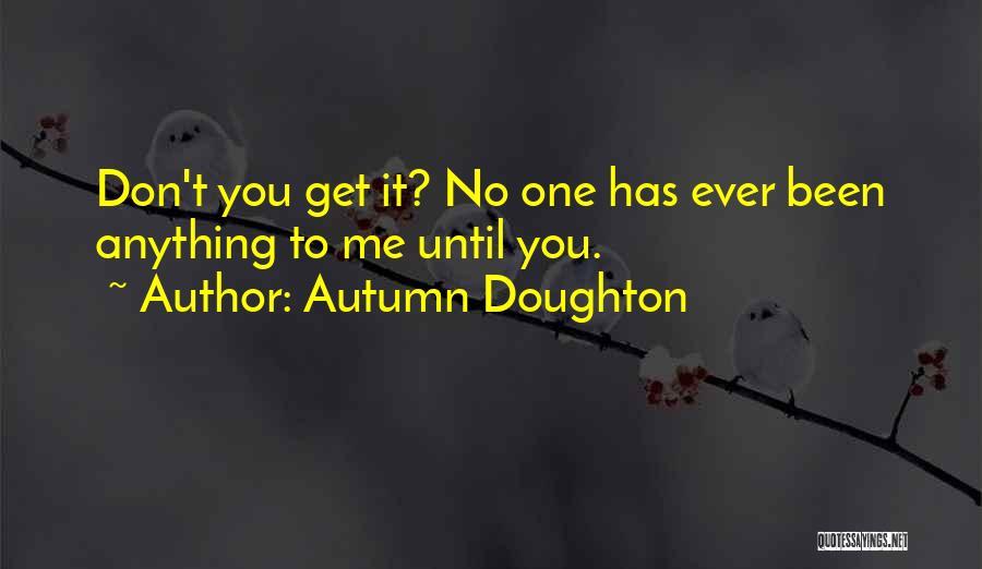 Autumn Doughton Quotes 1136119