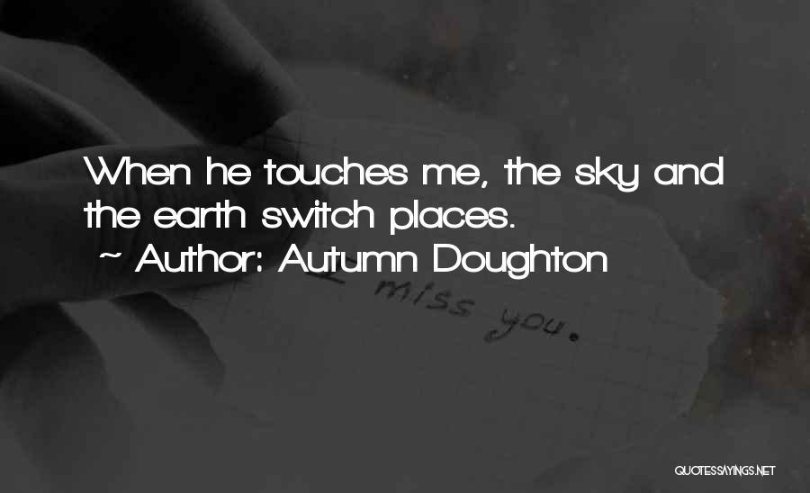 Autumn Doughton Quotes 1223068