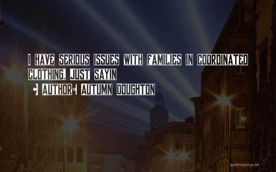 Autumn Doughton Quotes 1301646