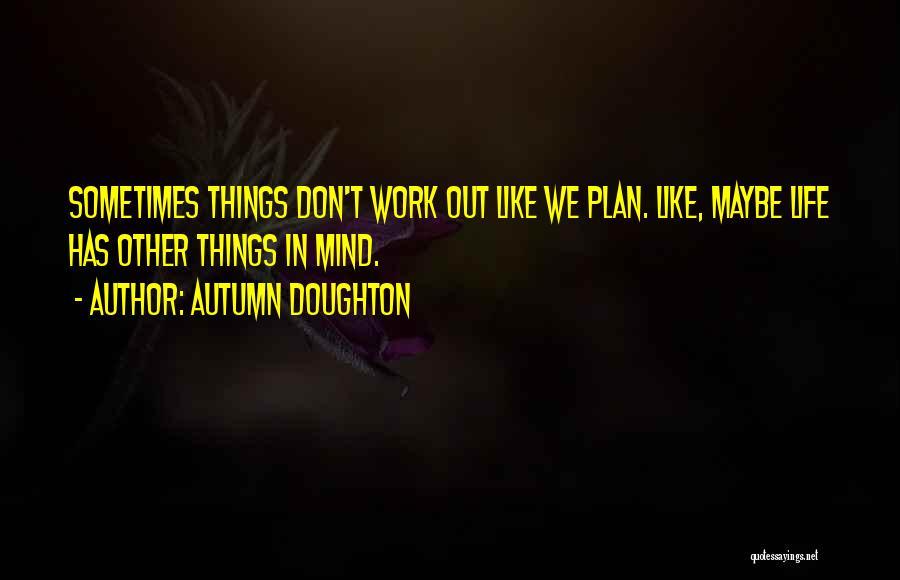 Autumn Doughton Quotes 1369641