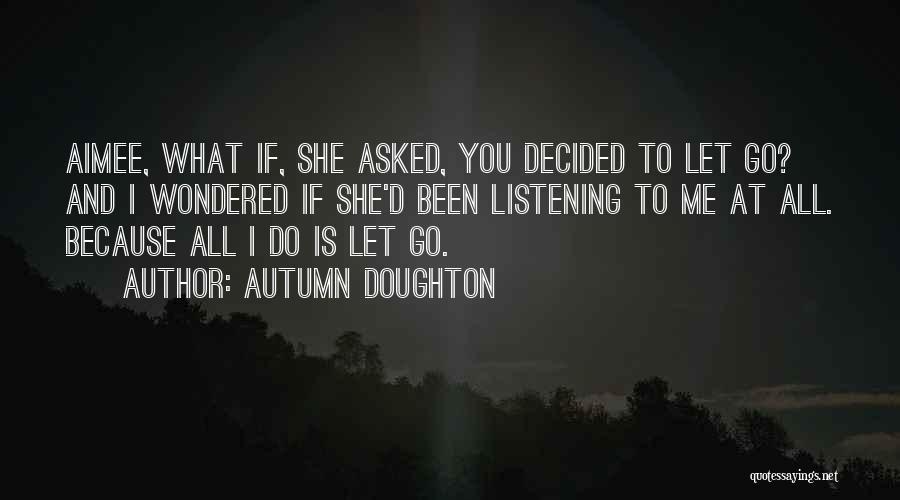 Autumn Doughton Quotes 1507168