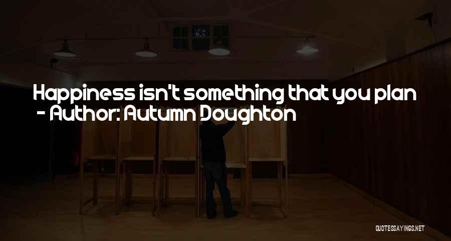 Autumn Doughton Quotes 1544958