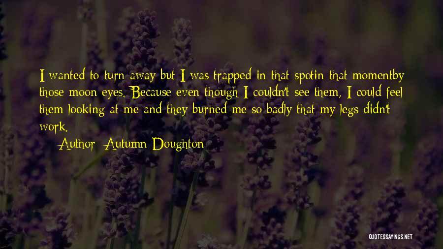 Autumn Doughton Quotes 1659023