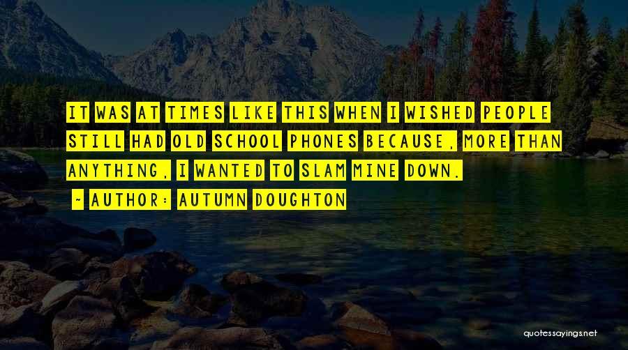 Autumn Doughton Quotes 1712467