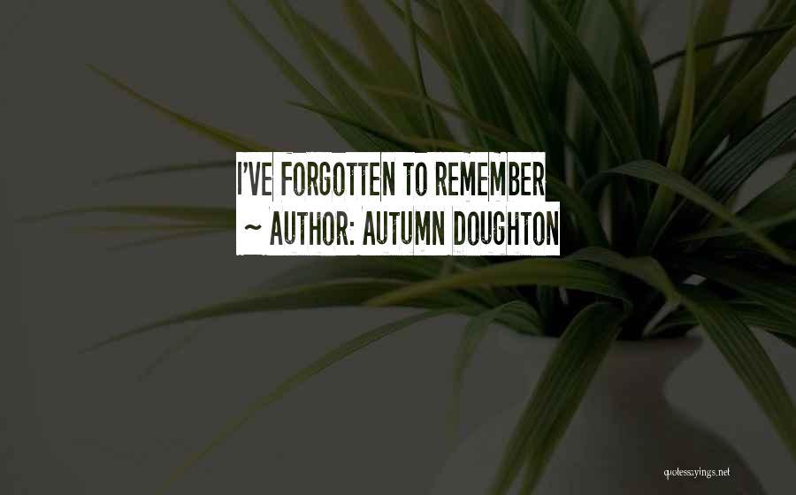 Autumn Doughton Quotes 1782088