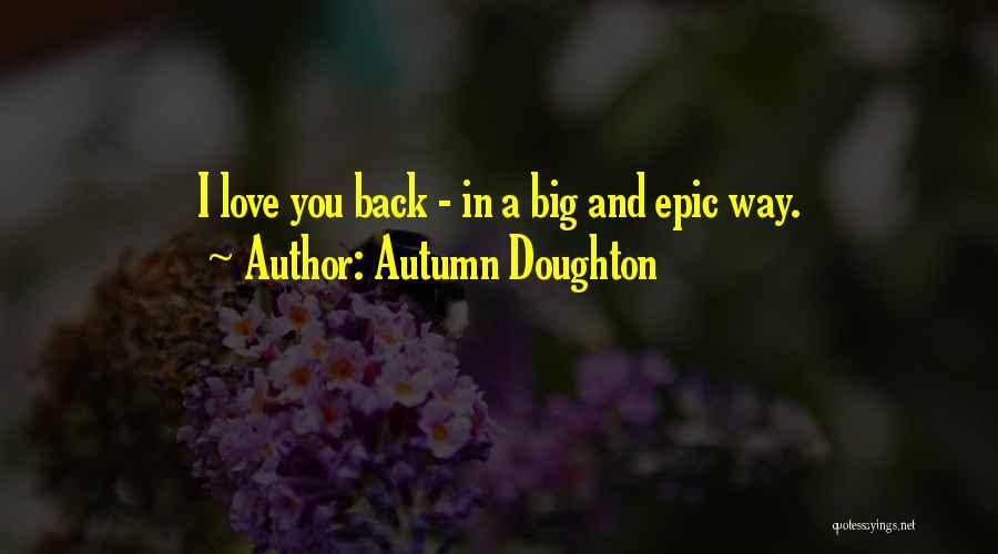 Autumn Doughton Quotes 1803861