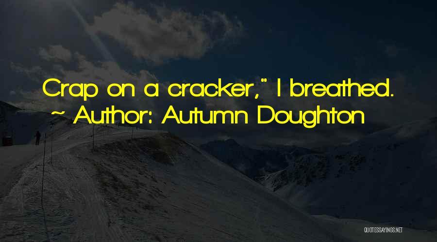Autumn Doughton Quotes 1822945