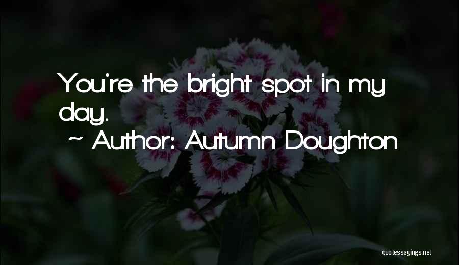 Autumn Doughton Quotes 1840060