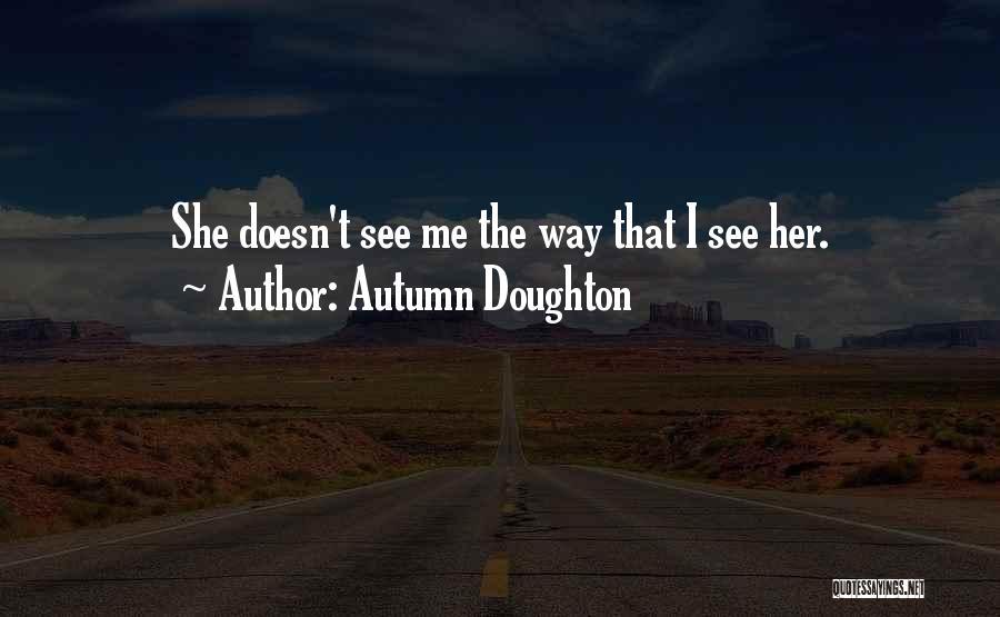 Autumn Doughton Quotes 236856