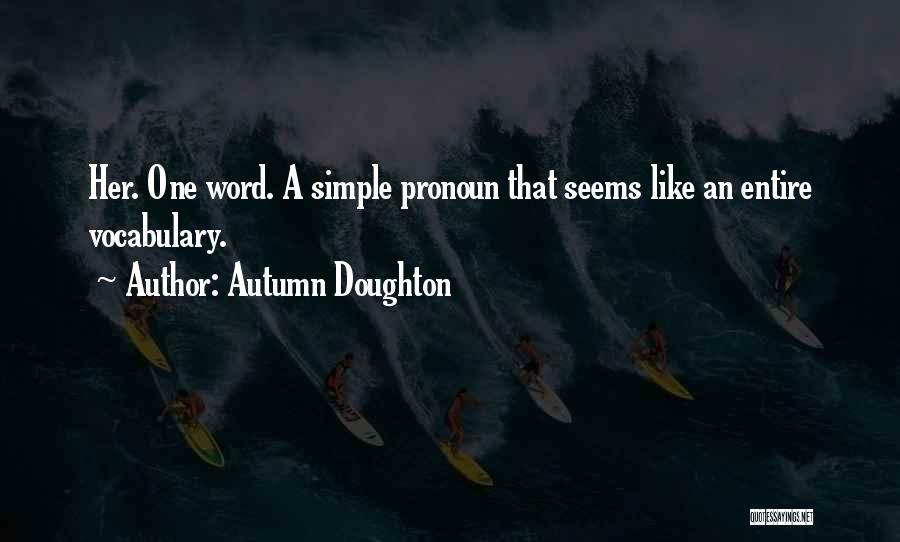 Autumn Doughton Quotes 586702