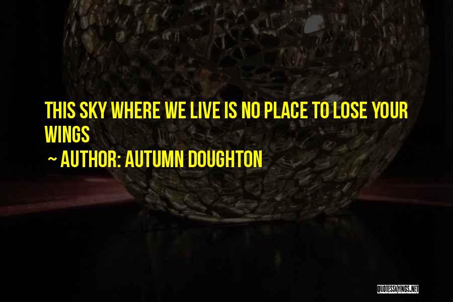 Autumn Doughton Quotes 988009
