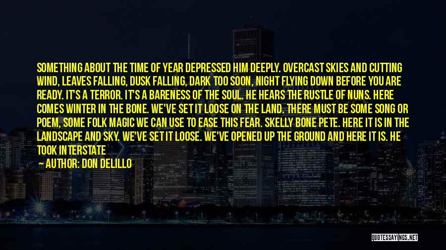 Autumn Leaves Falling Quotes By Don DeLillo