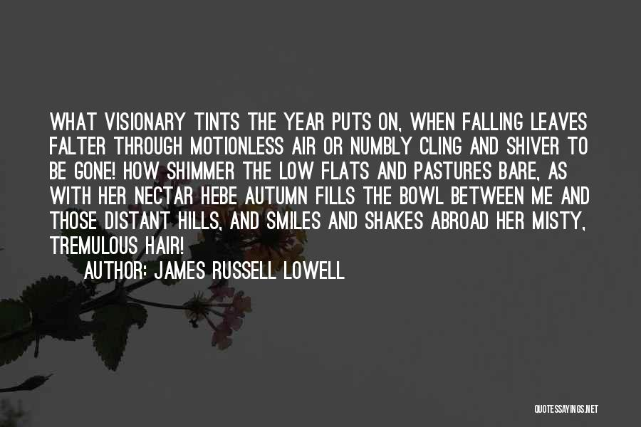 Autumn Leaves Falling Quotes By James Russell Lowell