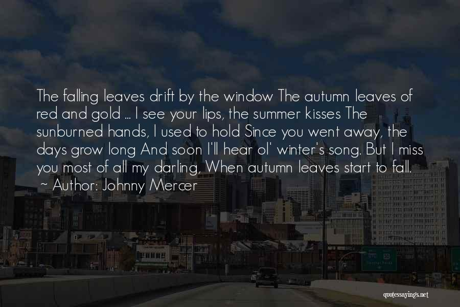 Autumn Leaves Falling Quotes By Johnny Mercer