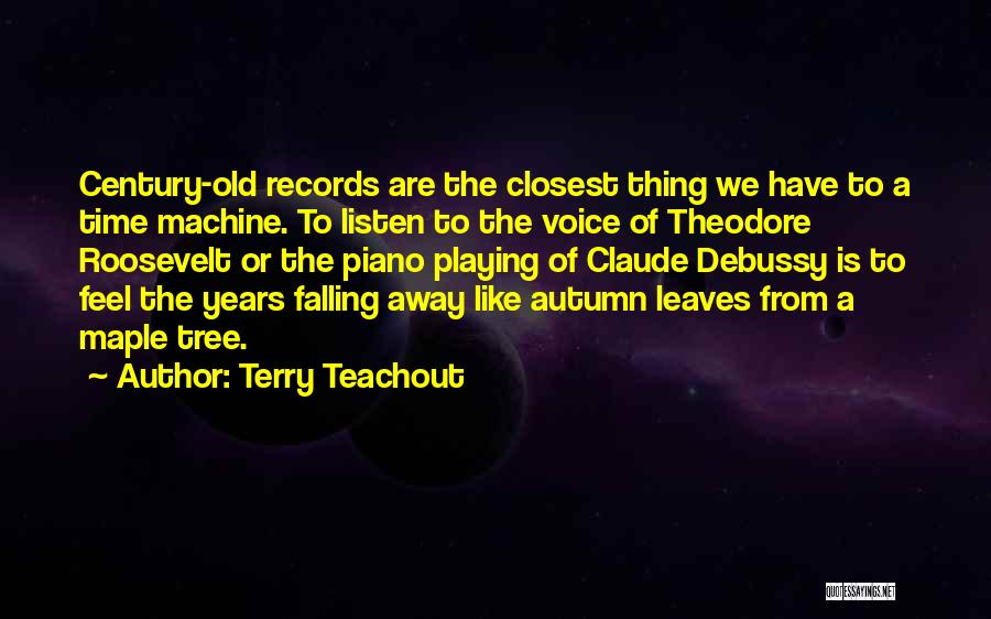 Autumn Leaves Falling Quotes By Terry Teachout