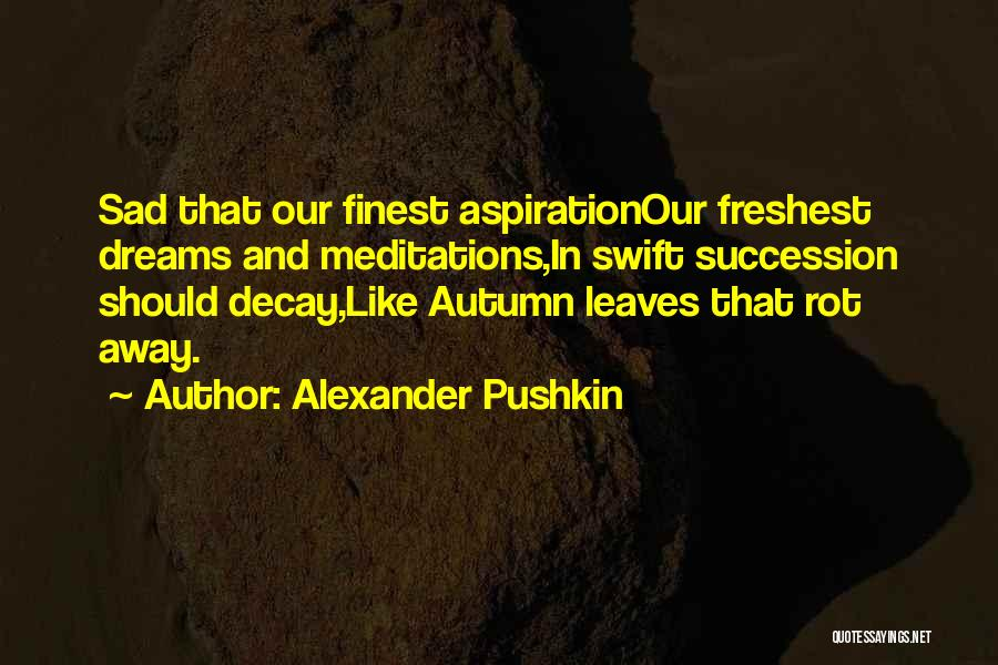 Autumn Leaves Quotes By Alexander Pushkin
