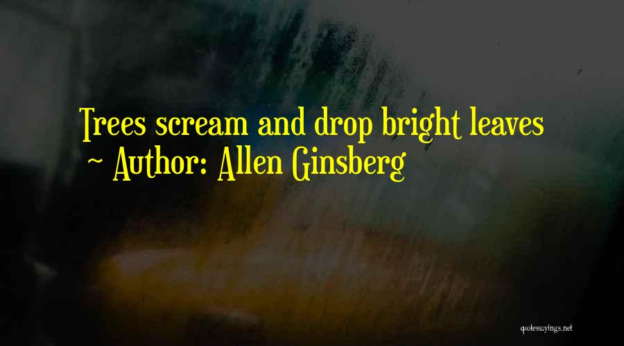 Autumn Leaves Quotes By Allen Ginsberg