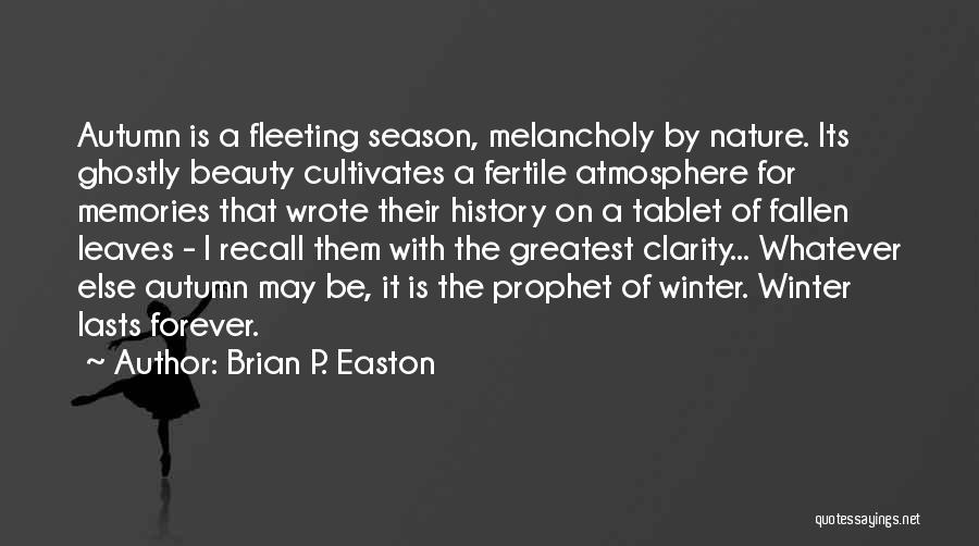 Autumn Leaves Quotes By Brian P. Easton