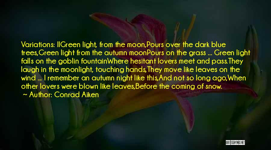 Autumn Leaves Quotes By Conrad Aiken